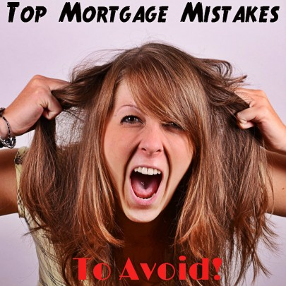 Top-10-Mortgage-Mistakes-2-e1399758359581