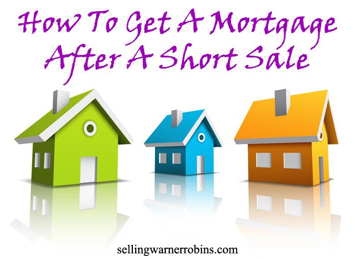 how-to-get-a-mortgage-after-a-short-sale